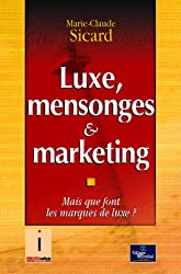 Luxe, mensonges & marketing : Mais que font les marques de luxe ?