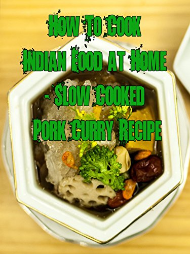 how-to-cook-indian-food-at-home-slow-cooked-pork-curry-recipe-ov