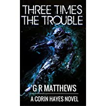 Three Times The Trouble (Corin Hayes Book 3)