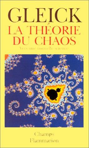 La Théorie du chaos : Vers une nouvelle science par James Gleick