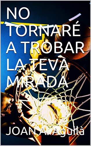 No Tornaré A Trobar La Teva Mirada descarga pdf epub mobi fb2