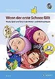 Wenn der erste Schnee fällt: Musik, Spiel und Tanz in der Winter- und Weihnachtszeit. Ausgabe mit CD.