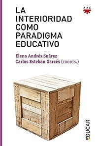 La interioridad como paradigma educativo par  Varios autores