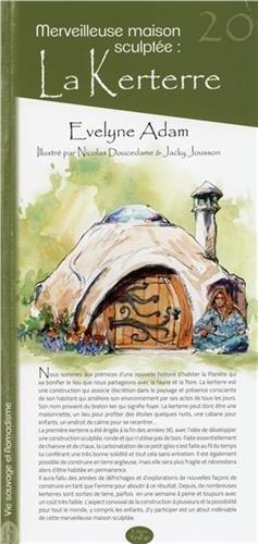 Une merveilleuse maison sculptée : la Kerterre par Jacky Jousson, Nicolas Doucedame, Evelyne Adam