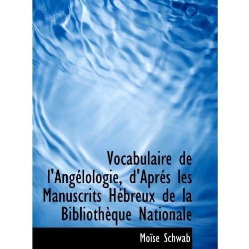 Vocabulaire de l'Angélologie, d'Aprés les Manuscrits Hébreux de la Bibliothèque Nationale
