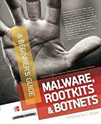 Malware, Rootkits & Botnets A Beginner's Guide by Christopher Elisan (2012-09-18)