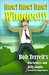 Haw! Haw! Haw! Whooee: The Best of Bob Terrell's Rib-Ticklers and Belly Laughs / Bob Terrell