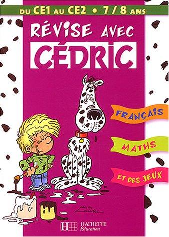 Révise avec Cédric du CE1 au CE2 : 7/8 ans par Daniel Berlion, Laudec, Raoul Cauvin
