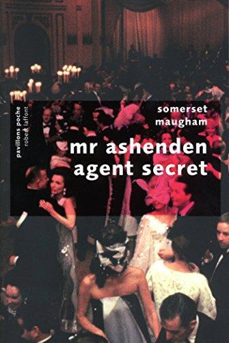 Mr. Ashenden agent secret (PAVILLONS POCHE) par Somerset MAUGHAM