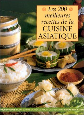 Les 200 meilleures recettes de la cuisine asiatique par Chareyre, Doeser