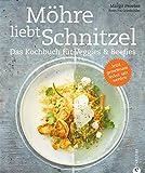 Kochen für die Familie: Das Kochbuch für Veggies & Beefies mit vegetarischen Rezepten und Fleischvarianten. Das ultimative Familienkochbuch; Möhre liebt Schnitzel!