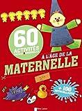 60 activités faciles et originales : Activités à l'âge de la maternelle