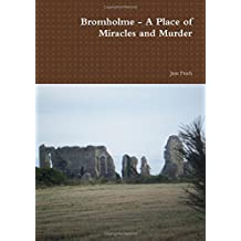 Bromholme - A Place of Miracles and Murder