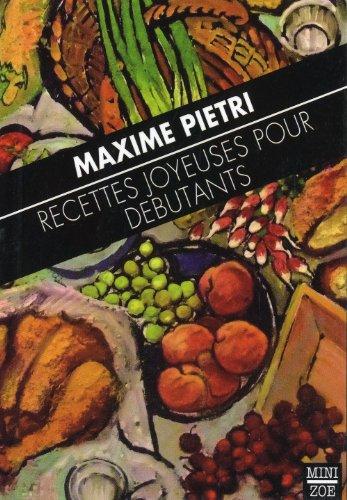 Recettes joyeuses pour débutants par Maxime Pietri