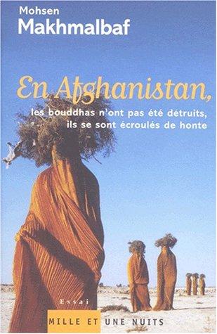 En Afghanistan, les Bouddhas n'ont pas été détruits, ils se sont écroulés de honte par Mohsen Makhmalbâf