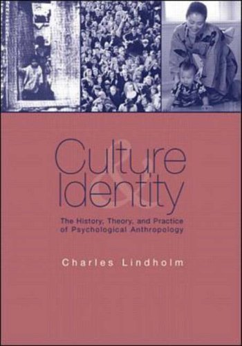 Culture and Identity: The History, Theory, and Practice of Psychological Anthropology by Charles Lindholm (2000-12-01)