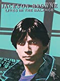 Jackson Browne -- Lives in the Balance: Piano/Vocal/Chords by Jackson Browne (4-Jan-2009) Sheet music