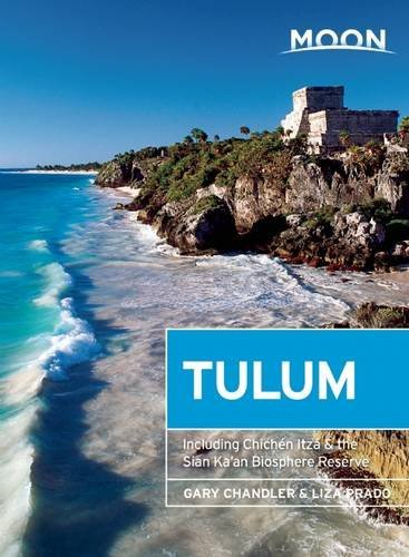 Moon Tulum: Including Chich??n Itz?? & the Sian Ka'an Biosphere Reserve (Moon Handbooks) by Gary Chandler (2016-01-26)