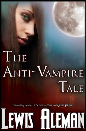 The Anti-Vampire Tale (the Anti-Vampire Tale, Book 1)