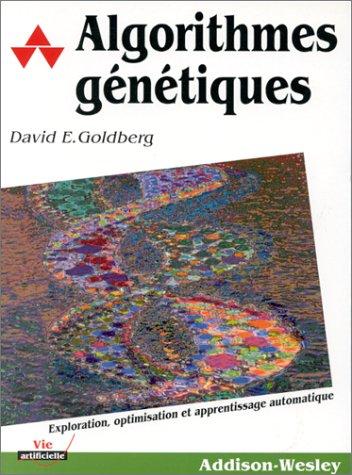 Algorithmes génétiques : Exploration, optimisation et apprentissage automatique par Vincent Corruble, Jean-Gabriel Ganascia, David-E Goldberg, John Holland