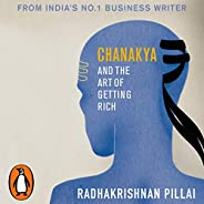 Chanakya and the Art of Getting Rich