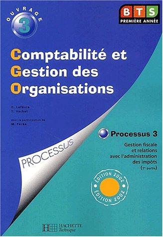 Comptabilité et gestion des organisations, BTS : Livre de l'élève, processus 3 : Gestion fiscale et relations avec l'administration des impôts