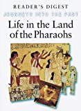 Life in the Land of the Pharaohs (Journeys into the Past)