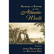 Science and Empire in the Atlantic World (New Directions in American History) (2007-10-28)