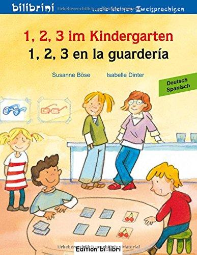 Preisvergleich Produktbild 1, 2, 3 im Kindergarten: 1, 2, 3 en la guardería / Kinderbuch Deutsch-Spanisch