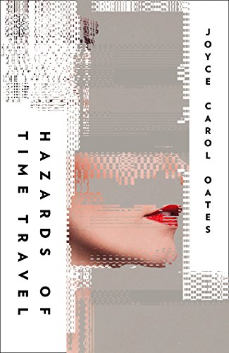 Hazards of Time Travel (English Edition) por Joyce Carol Oates