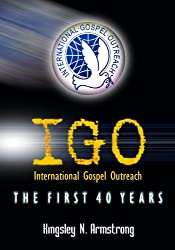 International Gospel Outreach: The First 40 Years of