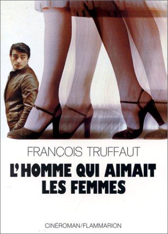 L'homme qui aimait les femmes : Cinéroman