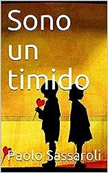 Sono un timido (Italian Edition)