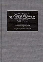 Modern Harpsichord Music: A Discography (Discographies)