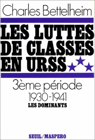 LUTTES DE CLASSES EN URSS (LES) T. : 3 V...