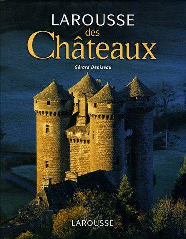 Larousse des Châteaux par Gérard Denizeau