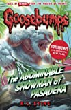 The Abominable Snowman of Pasadena (Goosebumps) by R. L. Stine (2015-05-07)