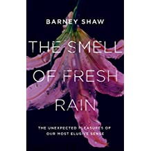 The Smell of Fresh Rain: A Journey into the Sense of Smell