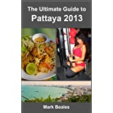 The Ultimate Guide to Pattaya 2013