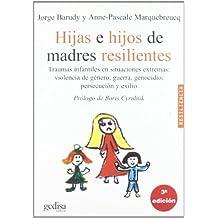 Hijas e hijos de madres resilientes (Spanish Edition) by Jorge Barudy (2006-02-07)