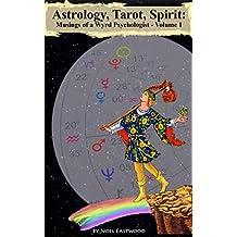 Astrology, Tarot, Spirit: Musings of a Wyrd Psychologist (English Edition)