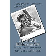 Ingrid Bergman: Heilige und Verführerin