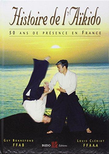 Histoire de l'Aikido en France (Relie)