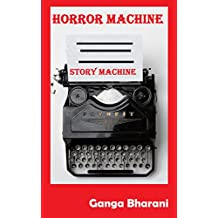 Story Machine: Horror Writing Prompts: Start Writing Today (Creative Writing Prompts and Plots Book 4)