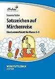 Satzzeichen auf Märchenreise: Eine Lernwerkstatt für den Deutschunterricht in Klasse 2-3, Werkstattmappe