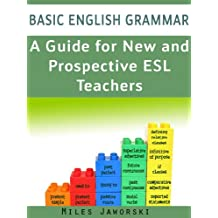 Basic English Grammar: A Guide for New and Prospective ESL Teachers: CELTA Preparation (ESL Resources for New and Prospective Teachers Book 1) (English Edition)