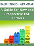 Image de Basic English Grammar: A Guide for New and Prospective ESL Teachers: CELTA Preparation (ESL Resources for New and Prospective Teachers Book 1) (Englis