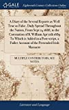 A Diary of the Several Reports as Well True as False, Daily Spread Throughout the Nation, from Sept 24 1688, to the Coronation of K William Apr 11th ... Account of the Pretended Irish Massacre