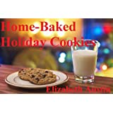 Home-Baked Holiday Cookies (English Edition)