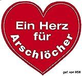 (303183) Auto-Aufkleber Herzaufkleber - Ein Herz für Arschlöcher - Gr. ca. 7 x 10cm